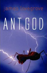 Ant God by James Lovegrove
