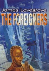 The Foreigners by James Lovegrove