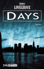 Days by James Lovegrove - Bragelonne hardback edition (French)