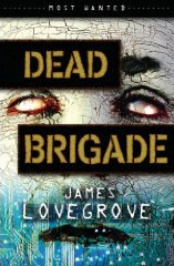 Dead Brigade by James Lovegrove