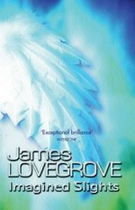 Imagined Slights by James Lovegrove