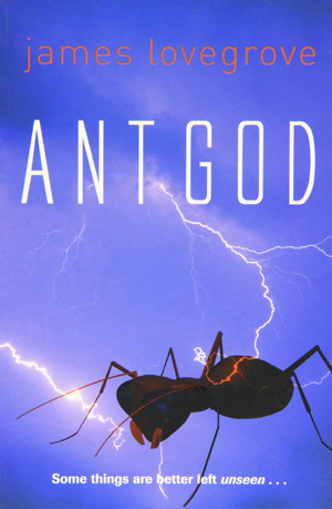 Ant God by James Lovegrove, Barrington Stoke, 2005