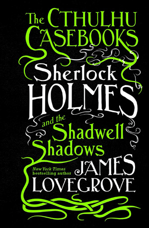 Sherlock Holmes and the Shadwell Shadows - Titan Books, 2016
