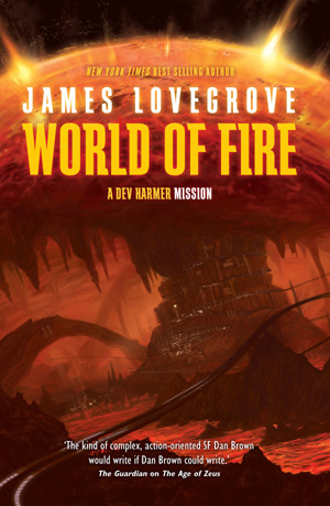 Dev Harmer: World of Fire by James Lovegrove, Solaris Books, 2014