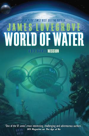 Dev Harmer: World of Fire by James Lovegrove, Solaris Bools, 2014