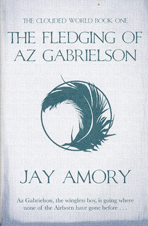 The Fledging of Az Gabrielson by James Lovegrove, writing as Jay Amory