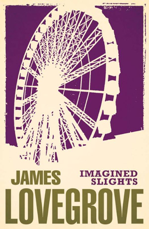 Imagined Slights by James Lovegrove, Solaris Books edition
