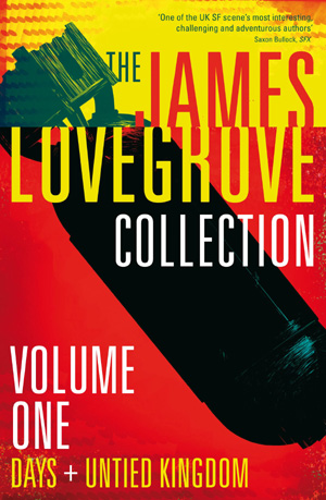 The James Lovegrove Collection Volume One, Solaris Books 2014