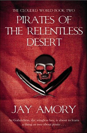 Pirates of the Relentless Desert by James Lovegrove, writing as Jay Amory