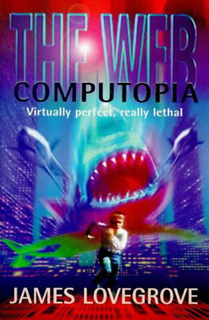 The Web: Computopia, by James Lovegrove