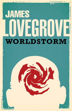 Worldstorm by James Lovegrove, Solaris Books edition