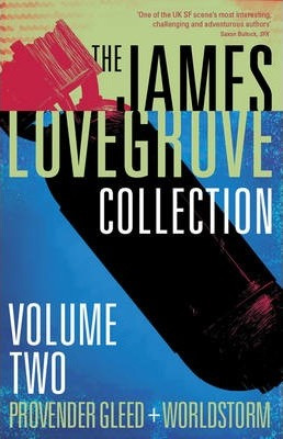 The James Lovegrove Collection Volume Two, Solaris Books 2016